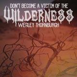 12-27-15 Don't Become a Victim of the Wilderness - Wesley Thornburgh