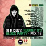 RODNEY O'S BLOCK PARTY (KIIS FM & IHEARTRADIO) MIX 43 (THE DANCEHALL EDITION)