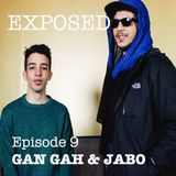 EXPOSED #9 : GAN GAH & JABO (LOW'UP)