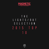 LIGHTS/OUT Selection 010 (Best of 2015) by Kane Michael