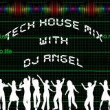 Tech House Mix With DJ Angel