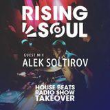 House Beats Radio Show // Rising Soul Takeover 25.11.2017 / Guest -  Alek Soltirov