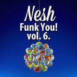 Nesh - Funk You! vol. 6.