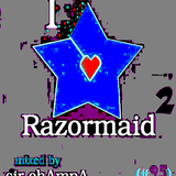 #95 - I 'HEART' RAZORMAID  part2