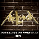 Lowzeiros Da Quebrada #7 ( Ariel Lisboa ) FREE DOWNLOAD
