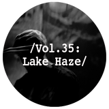 Liminal Sounds Vol.35: Lake Haze