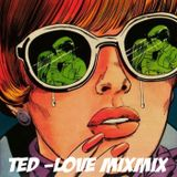 Ted - Love mix