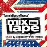 Foundations Of House Mixtape - Simon Berry & Jay Murphy B2B