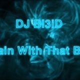 DJ Bl3iD-Again With That Beat