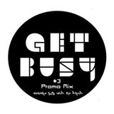 Get Busy #3 Promo Mix - Welfare & Noid The Droid