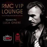RMC VIP LOUNGE #56 - RESIDENT MIX - LUCA ONERE (23 02 2018)