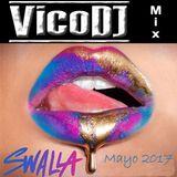 VicoDJ Mix - Swalla Mayo 2017