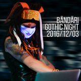 Bändäri Gothic Night 2016/12/03 | industrial, aggrotech, hard dance