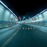 MiraculuM - Simple Pleasures 2013 August