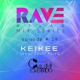 Rave Atlas Mix Series E039 S1 | Keikee
