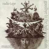 goodbye to the holy mountain (radio tape)