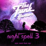 The Funk Hunters - Night Spell 3 - One More Love Mix