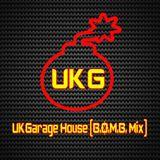 UKGarage & House (B.O.M.B. Mix)