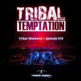 Tribal Weekend | Episode 018