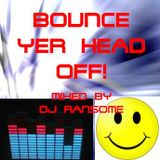 Bounce Yer Head Off! (Disc 2) [Mixed By DJ Ransome]