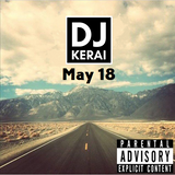 DJ Kerai - May 2018 (Rnb/Hip-Hop/Afrobeats)