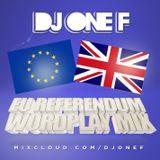 @DJOneF EU Referendum Wordplay Mix