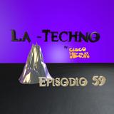 La Techno By CiscoYeah Episodio 59