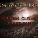 INDUSTRIAL CLUB MIX SUMMER 2015 From DJ Dark Modulator
