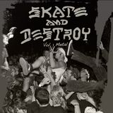 Skate And Destroy vol.1 - Metal