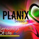 Sensation Of Life (Session 2) Mixed By Planix