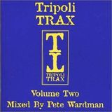 Tripoli Trax Volume 2 mixed by Pete Wardman