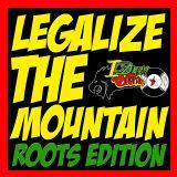 Idren Sound - Legalize The Mountain ROOTS EDITION