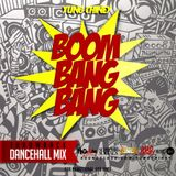 BOOM BANG BANG By Yung Chiney - Throwback Dancehall Mixx