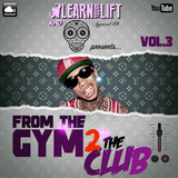 @LearnAsYouLift & @Apparel_89 - From The Gym 2 The Club (Volume.3)