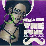 Dr Spider, XII & Ayash - Smash The Funk! promomix