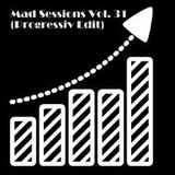 Mad Sessions Vol. 31 (Progressiv Edit)