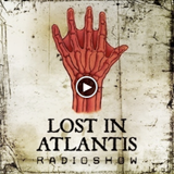 LOST IN ATLANTIS RADIO SHOW #87 - Mixed by Freund der Familie