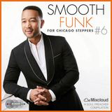 SMOOTH FUNK for Chicago Steppers, Vol. 6