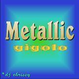 Metallic Gigolo