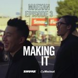 MAKING IT episode 3: Maekan