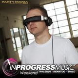 INPROGRESSMUSIC Weekend @ Party Mania Radio Show mixed by TR4CERdj