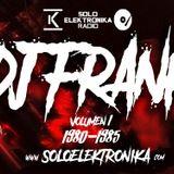 DJ FRANK · [Vol.1 - 1980-85] Entrevista + Set Exclusivo