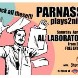 Parnasse Plays2night at Al´laboratorio / 28 04 2012
