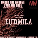 Under the Groove//Over the Edge S02E15 Feat. Ludmila ... hosted by tAk. www.radionw.gr