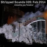 Stripped Sounds 005: February 2014
