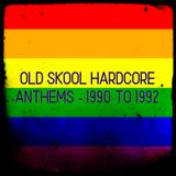 Old Skool Hardcore Anthems - 1990 to 1992 ... x