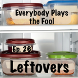 Everybody Plays the Fool, Episode 26: Leftovers