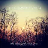 The Commute Vol 4: The Best Hip Hop of 2016