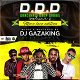 DANCEHALL DROP DRAWS VOL 4 (MORELOVE EDITION ) CD 1- DJ GAZAKING THA ILLEST