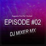 Episode Vol.2 Reggaeton Puro Pari - KuKumbia - DjMixer MX